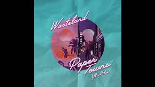 WasteLand Ft. Mileo   Paper Towns (Ryan Riback Remix)