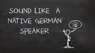 This trick makes you sound like a native German