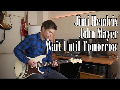Jimi Hendrix/ John Mayer - Wait Until Tomorrow cover/tutorial/lesson