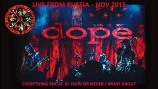 DOPE - Everything Sucks & Now or Never / What About (Audio Only)