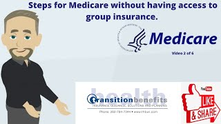 Steps to enroll into Medicare - without having access to group insurance-THB Video 2 of 6