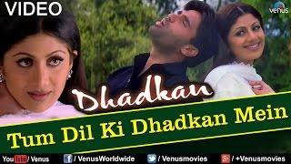 Tum Dil Ki Dhadkan Mein - Duet (Dhadkan) - YouTube