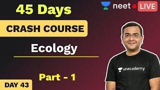 NEET: 45 Days Biology Crash Course | Day 43 | Ecology | Unacademy NEET | Pradeep Sir
