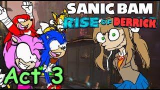 "Rise of Derrick - Act 3: ""Zeties Rule, April Fool's!"" - Gentendo (Sonic Boom Fan Dub)"