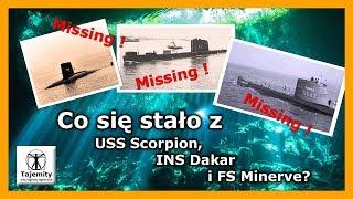 Co się stało z USS Scorpion, INS Dakar i FS Minerve?