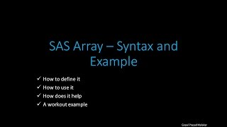 SAS Array Made Easy - Syntax and Workout Example