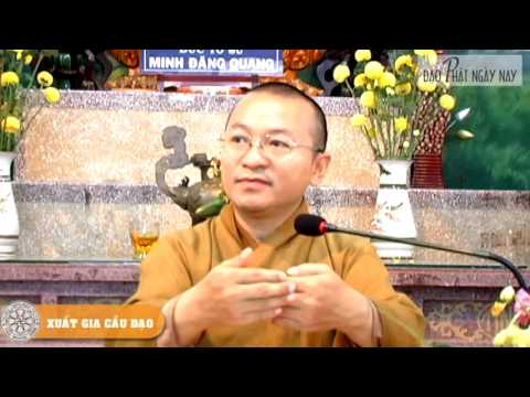 Xuất gia cầu đạo (06/08/2010) Thích Nhật Từ