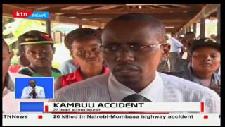 27 people confirmed dead after an accident at Kambuu on the Nairobi-Mombasa highway