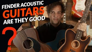 Are Fender Acoustic Guitars Good?