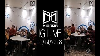 【足本重溫】MIRROR 11/14/2018 IG LIVE !