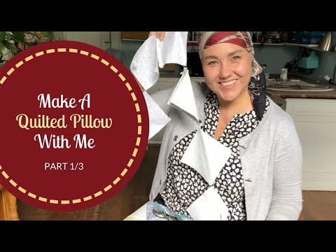 Series: How To Make A Quilted Pillow (Part1/3)