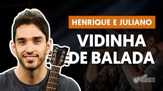 Vidinha de Balada - Henrique e Juliano (aula de violão completa)