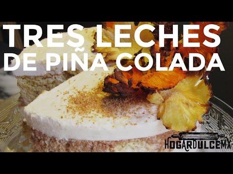 RECETA PASTEL DE TRES LECHES DE PIÑA COLADA