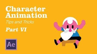 Character Animation in AfterEffects - Tips&Tricks Chapter 6