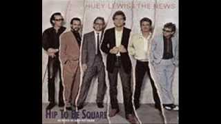 Huey Lewis and the News- Hip to be Square
