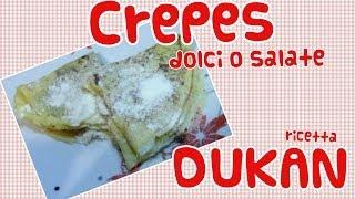 Crepes Dolci O Salate - Ricetta Dieta Dukan