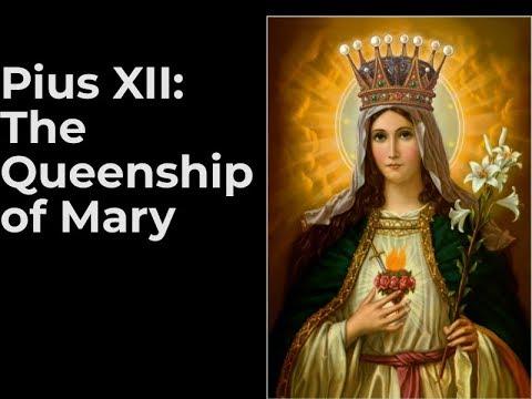 The Queenship of Mary, by Pius XII (Ad Caeli Reginam 1954)