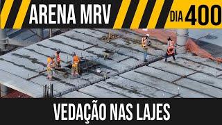 ARENA MRV   9/9 VEDAÇÃO NAS LAJES   25/05/2021