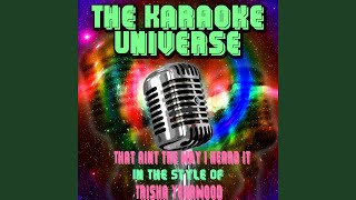 That Aint The Way I Heard It (Karaoke Version) (In The Style Of Trisha Yearwood)