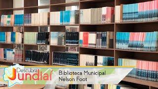 Descubra Jundiaí: Biblioteca Municipal Nelson Foot