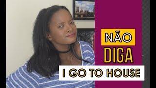 """Não diga """"I go to house""""   #VídeoTodoDia"""