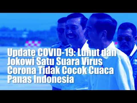Update COVID-19: Luhut dan Jokowi Satu Suara Virus Corona Tidak Cocok Cuaca Panas Indonesia