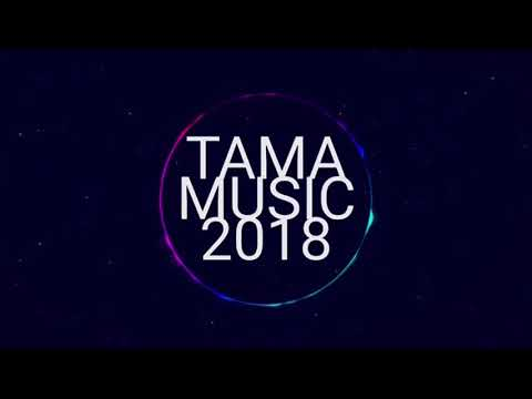 TAMA MUSIC 2018 EP
