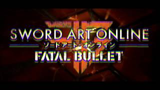 Sword Art Online: Fatal Bullet -  Opening Movie | PS4, XB1, PC