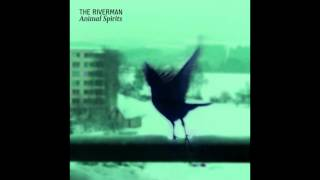 Video The Riverman - River (EP Animal Spirits)