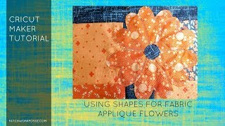 Using The Cricut Maker And Design Space For Fabric Applique