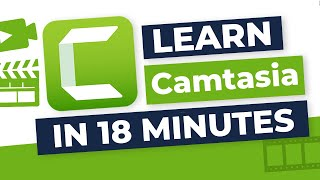 Camtasia 2019: Full Tutorial for Beginners in ONLY 18 Minutes