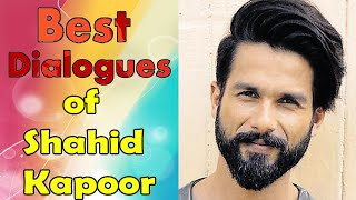 Best dialogues of Shahid Kapoor |  Shahid Kapoor Movie Dialogues