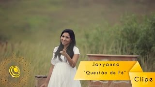 Jozyanne - Questão de Fé - (Video Oficial)