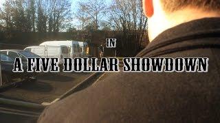 A Five Dollar Showdown