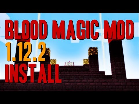 BLOOD MAGIC MOD 1.12.2 minecraft - how to download and install Blood Magic 1.12.2 (with forge)