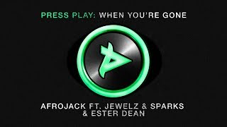 Afrojack ft. Jewelz & Sparks & Ester Dean - When You're Gone