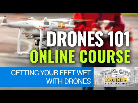 DRONES 101 - Online Course   Getting Your Feet Wet - YouTube