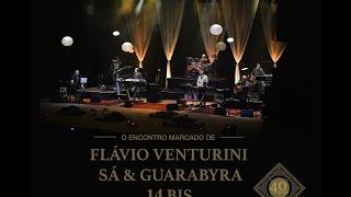 Encontro Marcado: Flávio Venturini, Sá & Guarabyra e 14 Bis - Full Concert