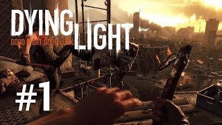 Dying Light | Episodul 1