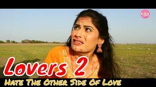 LOVERS 2  Hate the other side of love  !!  लवर्स 2 romantic Hindi short film !! Manoj porwad
