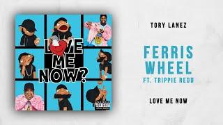 Tory Lanez   Ferris Wheel Ft. Trippie Redd (Love Me Now)