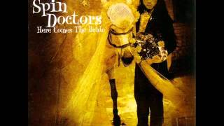 Spin Doctors - Tomorrow can pay the rent