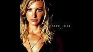 You're Still Here By Faith Hill *Lyrics in description*