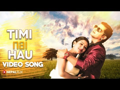 Timi Nai Hau | Nepali Movie Chokho Maya Song