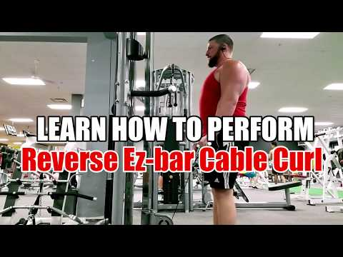 LEARN HOW to Reverse EZ Bar Cable Curl PROPERLY!