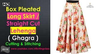 How To Make Box Pleated Long Skirt  || Straight Cut Lehenga Cutting & Stitching ||