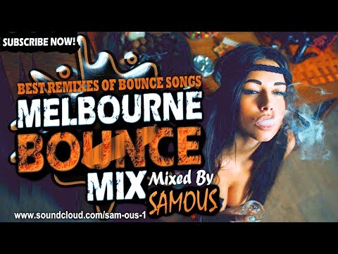 🔥Melbourne Bounce Mix 2018 | Best Remixes Of Popular Bounce Songs