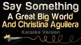 A Great Big World, Christina Aguilera   Say Something (Karaoke Version, No Backing Vocals)