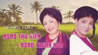 2 Giọng Ca GẠO CỘI Việt Nam - NSND Thu Hiền, NSND Thanh Hoa | Nhạc Đỏ Cách Mạng Trữ Tình 2018