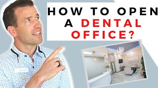 How To Open A Dental Office...or Orthodontic Office